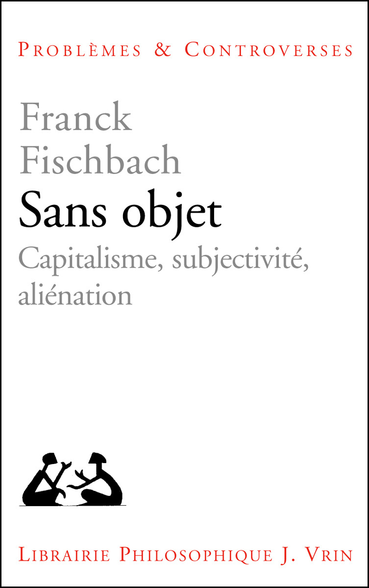 SANS OBJET CAPITALISME, SUBJECTIVITE, ALIENATION