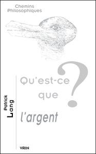 QU EST-CE QUE L ARGENT?