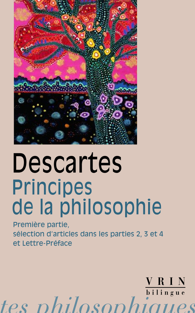 PRINCIPES DE LA PHILOSOPHIE 1RE PARTIE SELECTION D ARTICLES DES PARTIES 2,3 ET 4 LETTRE-PREFACE