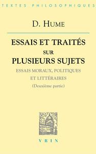 ESSAIS ET TRAITES II  ESSAIS MORAUX, POLITIQUES ET LITTERAIRES (DEUXIEME PARTIE)