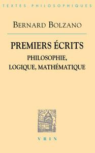 PREMIERS ECRITS PHILOSOPHIE, LOGIQUE, MATHEMATIQUE