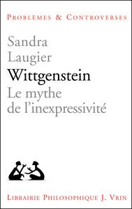 WITTGENSTEIN LE MYTHE DE L INEXPRESSIVITE