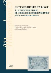 LETTRES DE FRANZ LISZT A LA PRINCESSE MARIE DE HOHENLOHE-SCHILLINGSFURST NEE DE SAYN-WITTGENSTEIN