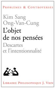 L OBJET DE NOS PENSEES DESCARTES ET L INTENTIONNALITE
