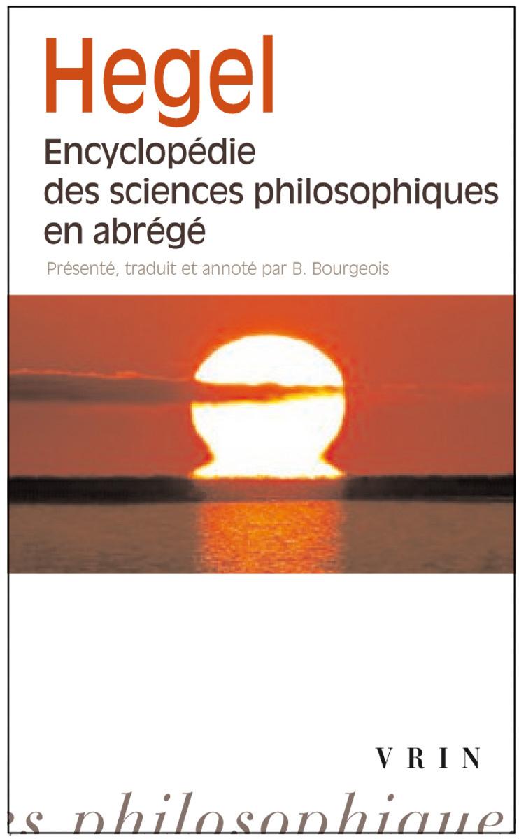 ENCYCLOPEDIE DES SCIENCES PHILOSOPHIQUES EN ABREGE