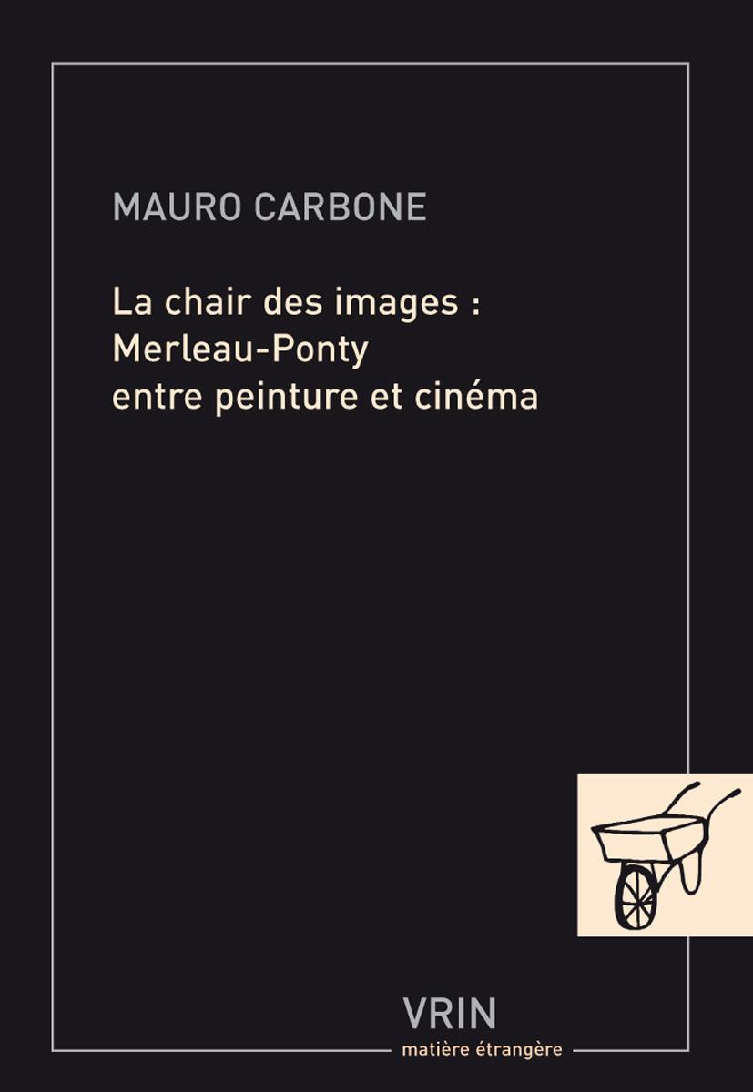LA CHAIR DES IMAGES MERLEAU-PONTY ENTRE PEINTURE ET CINEMA