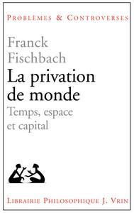 LA PRIVATION DE MONDE
