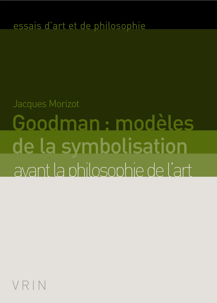 GOODMAN MODELES DE LA SYMBOLISATION AVANT LA PHILOSOPHIE DE L ART