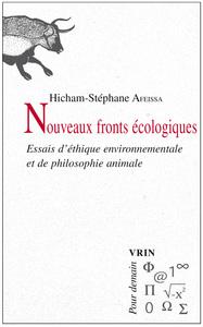 NOUVEAUX FRONTS ECOLOGIQUES ESSAIS D ETHIQUES ENVIRONNEMENTALE ET DE PHILOSOPHIE ANIMALE