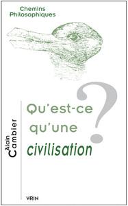 QU EST-CE QU UNE CIVILISATION?