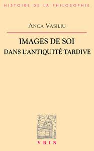 IMAGES DE SOI DANS L ANTIQUITE TARDIVE