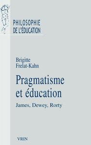 PRAGMATISME ET EDUCATION JAMES, DEWEY, RORTY