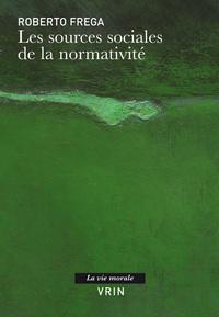 LES SOURCES SOCIALES DE LA NORMATIVITE