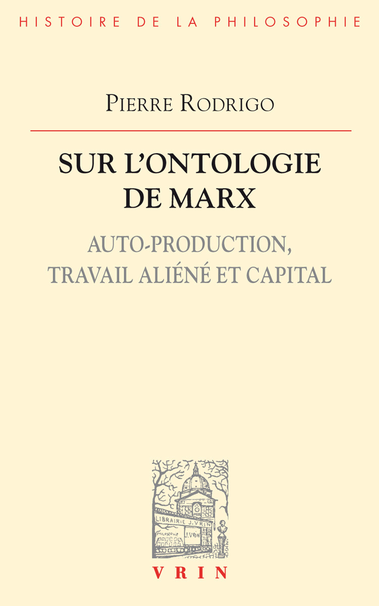 L ONTOLOGIE DE MARX AUTO-PRODUCTION, TRAVAIL ALIENE ET CAPITAL
