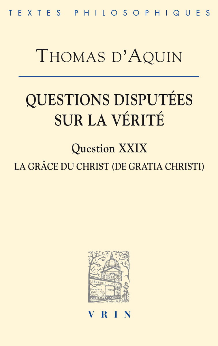 QUESTIONS DISPUTEES SUR LA VERITE QUESTION XXIX LA GRACE DU CHRIST