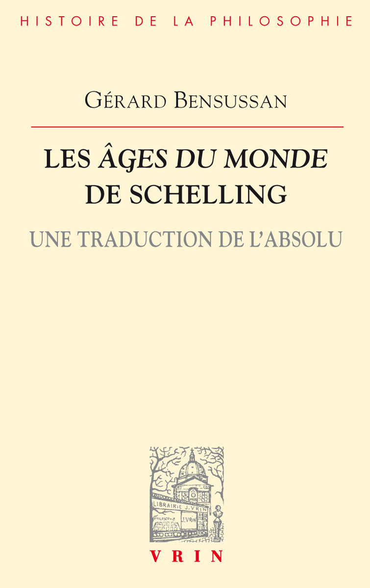 LES AGES DU MONDE DE SCHELLING UNE TRADUCTION DE L ABSOLU