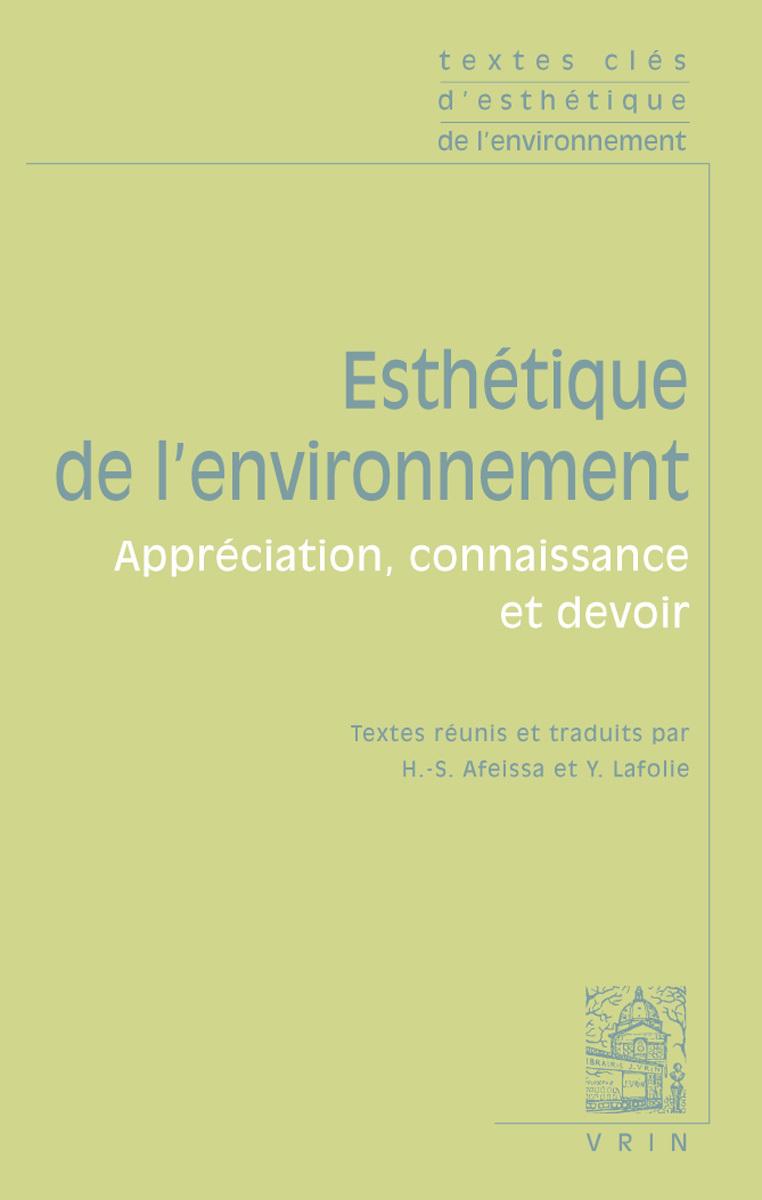 TEXTES CLES D ESTHETIQUE DE L ENVIRONNEMENT APPRECIATION, CONNAISSANCE ET DEVOIR
