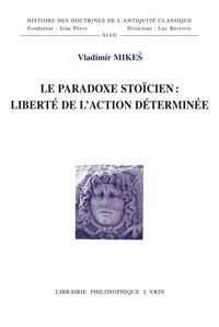 LE PARADOXE STOICIEN LIBERTE DE L ACTION DETERMINEEE