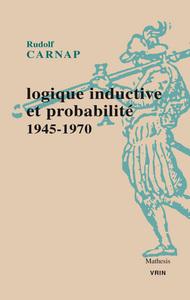 LOGIQUE INDUCTIVE ET PROBABILITE 1945-1970