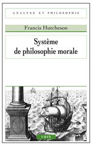 SYSTEME DE PHILOSOPHIE MORALE