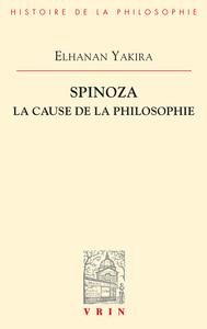 SPINOZA LA CAUSE DE LA PHILOSOPHIE