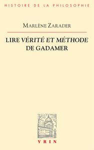LIRE VERITE ET METHODE DE GADAMER