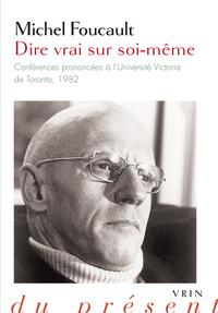 DIRE VRAI SUR SOI-MEME CONFERENCES PRONONCEES A L UNIVERSITE VICTORIA DE TORONTO, 1982