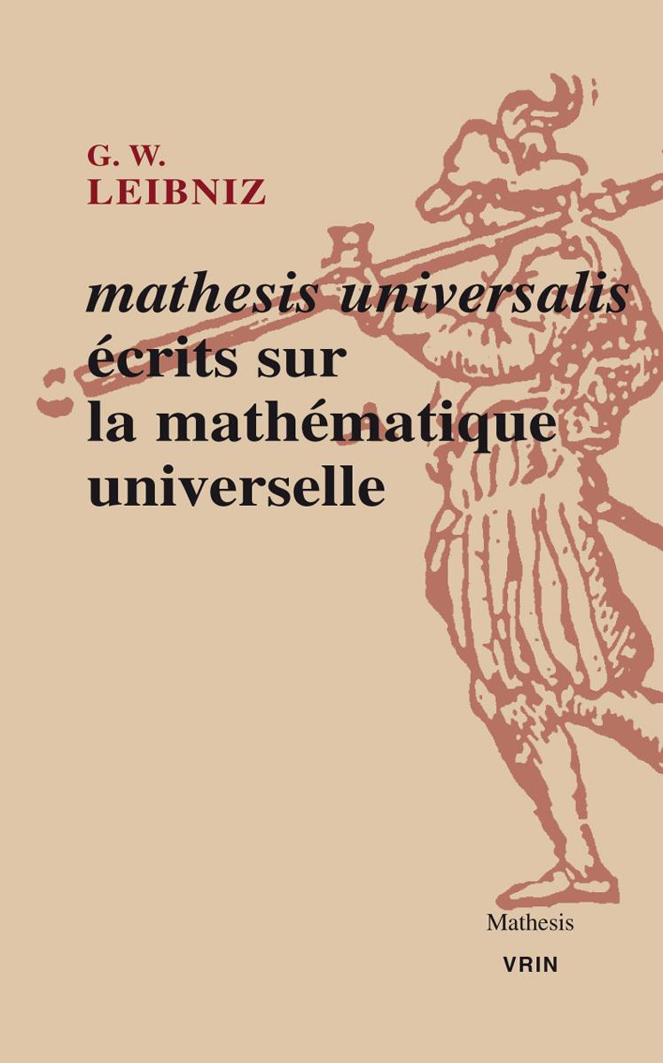 MATHESIS UNIVERSALIS ECRITS SUR LA MATHEMATIQUE UNIVERSELLE