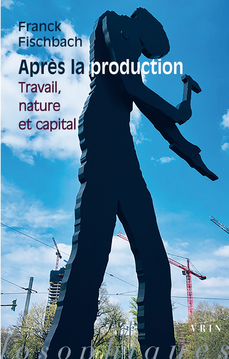APRES LA PRODUCTION TRAVAIL, NATURE ET CAPITAL