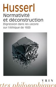 NORMATIVITE ET DECONSTRUCTION DIGRESSION DANS LES LECONS SUR L ETHIQUE DE 1920