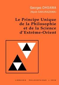 PRINCIPE UNIQUE DE LA PHILOSOPHIE ET DE LA SCIENCE D'EXTREME-ORIENT