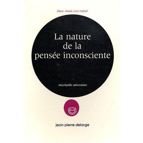LA NATURE DE LA PENSEE INCONSCIENTE