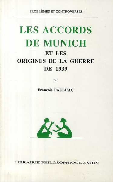 LES ACCORDS DE MUNICH ET LES ORIGINES DE LA GUERRE DE 1939
