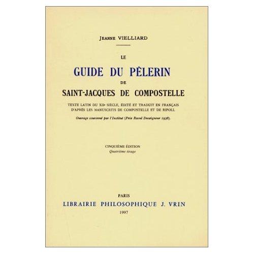 LE GUIDE DU PELERIN DE SAINT-JACQUES DE COMPOSTELLE