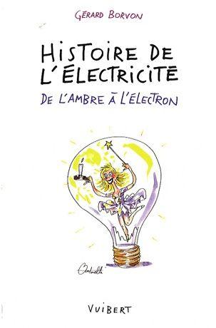 HISTOIRE DE L'ELECTRICITE