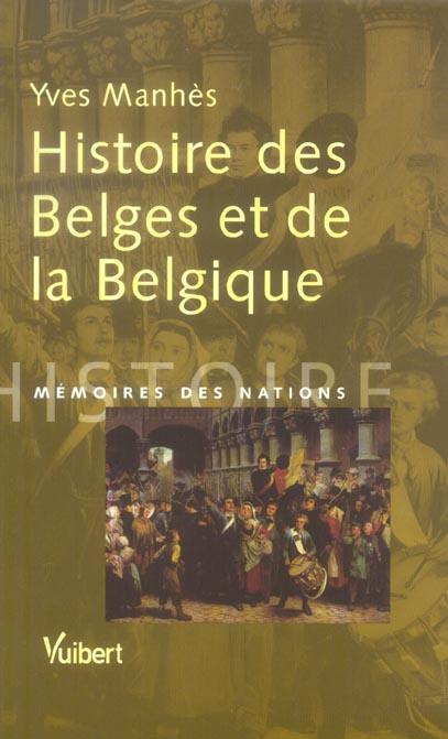 HISTOIRE DES BELGES ET DE LA BELGIQUE