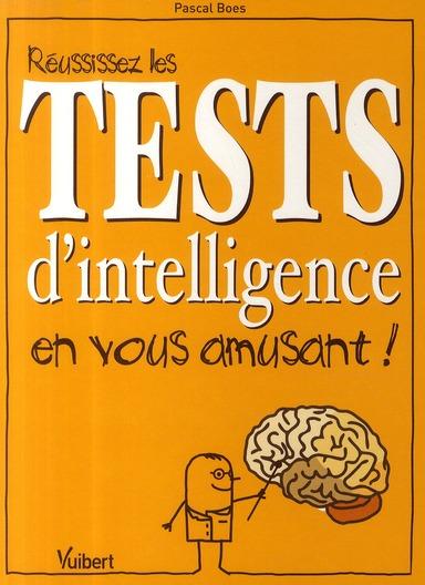 REUSSISSEZ LES TESTS D'INTELLIGENCE EN VOUS AMUSANT !
