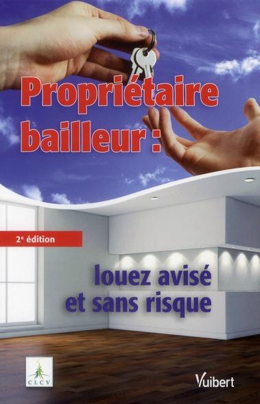 PROPRIETAIRE BAILLEUR LOUE AVISE ET SANS RISQUE