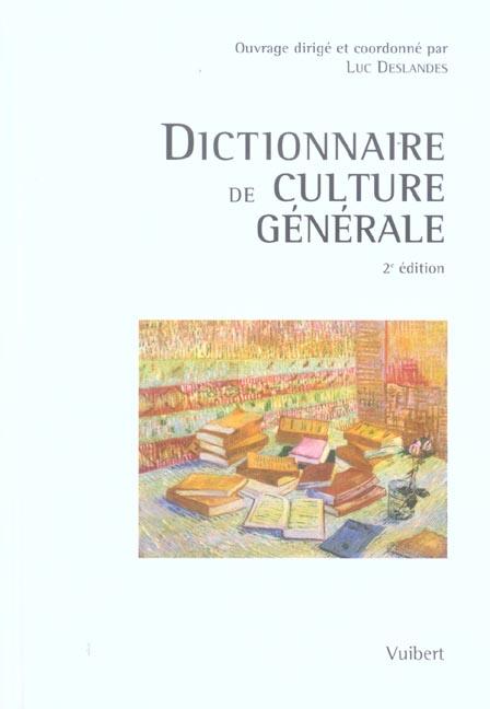 DICTIONNAIRE DE CULTURE GENERALE 2EME EDITION