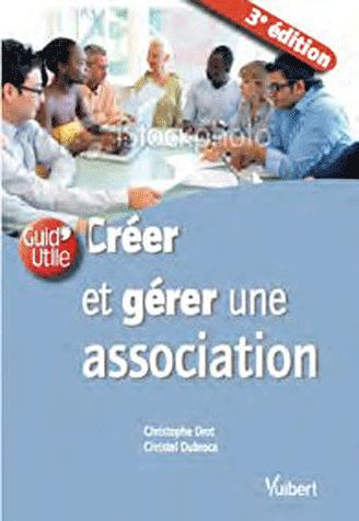 CREER ET GERER UNE ASSOCIATION 3E EDT