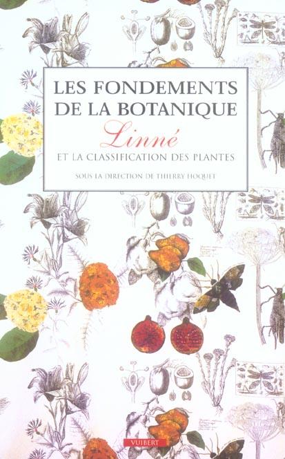 LES FONDEMENTS DE LA BOTANIQUE, LINNE OU LA CLASSIFICATION DES PLANTES