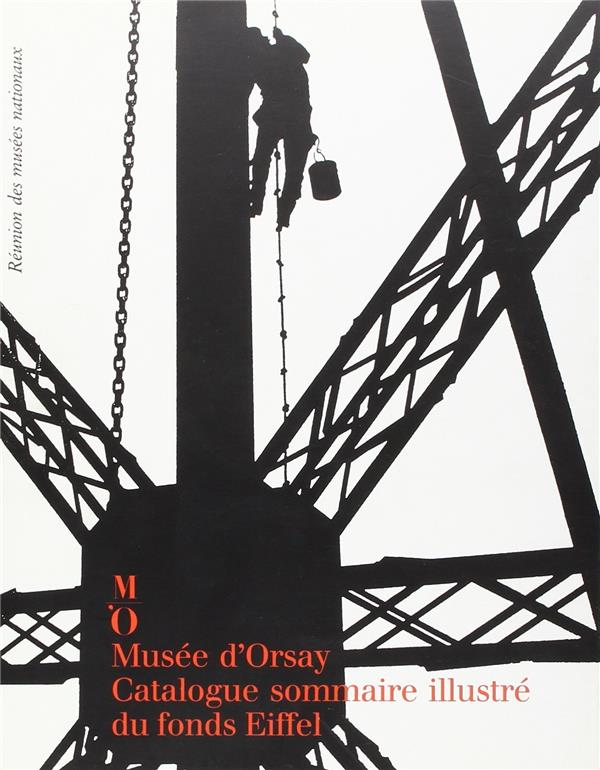 FONDS EIFFEL  CATALOGUE SOMMAIRE ILLUSTRE - MUSEE ORSAY