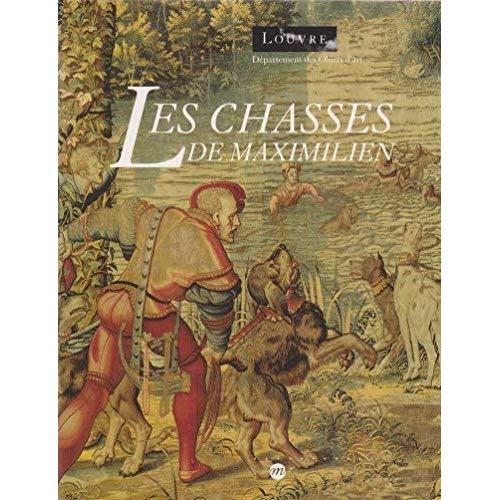 CHASSES DE MAXIMILIEN