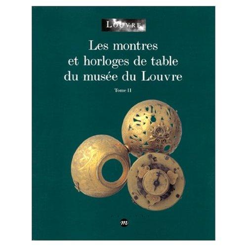 LES MONTRES ET HORLOGES DE TABLE DU MUSEE DU LOUVRE T2