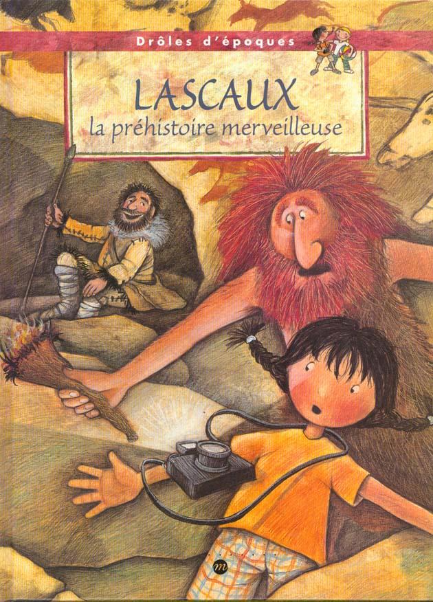 LASCAUX LA PREHISTOIRE MERVEIL