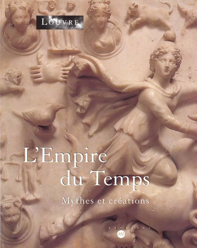 L'EMPIRE DU TEMPS - MYTHES ET CREATIONS