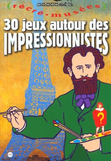 30 JEUX AUTOUR DES IMPRESSIONNISTES