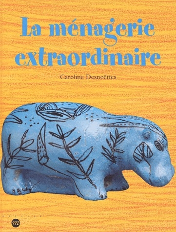 LA MENAGERIE EXTRAORDINAIRE.
