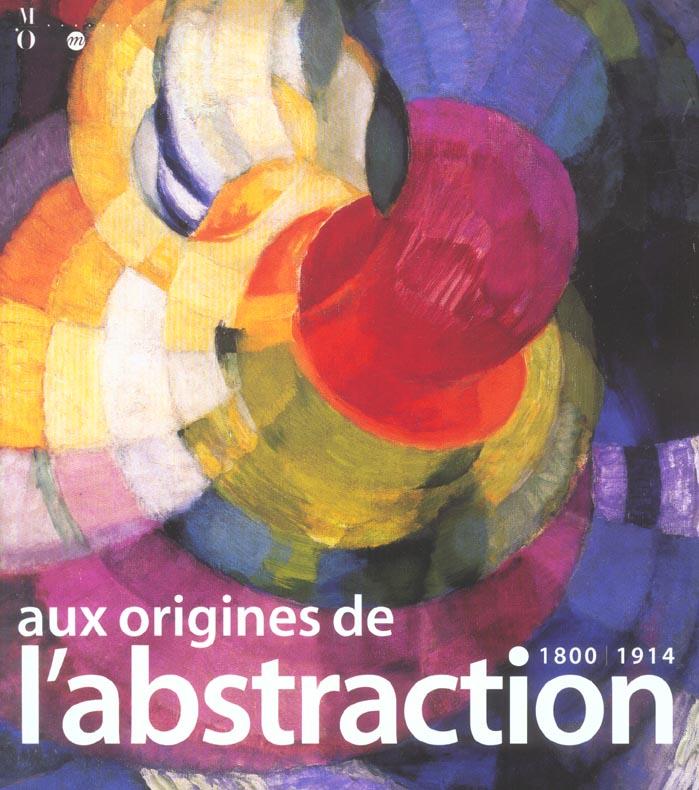 AUX ORIGINES DE L ABSTRACTION