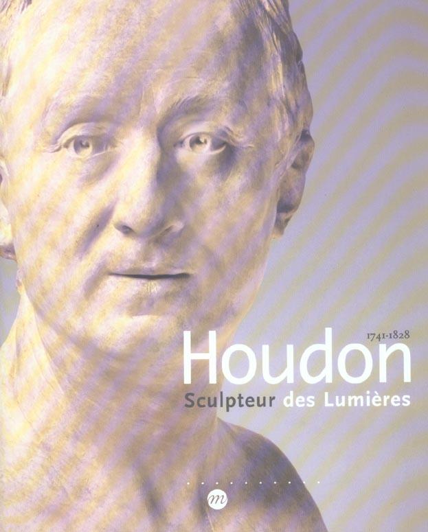 HOUDON SCULPTEUR DES LUMIERES 1741-1828